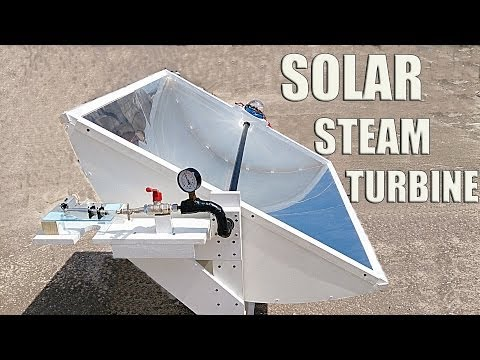 Solar Steam Powered Turbine Generator - Part 2/2