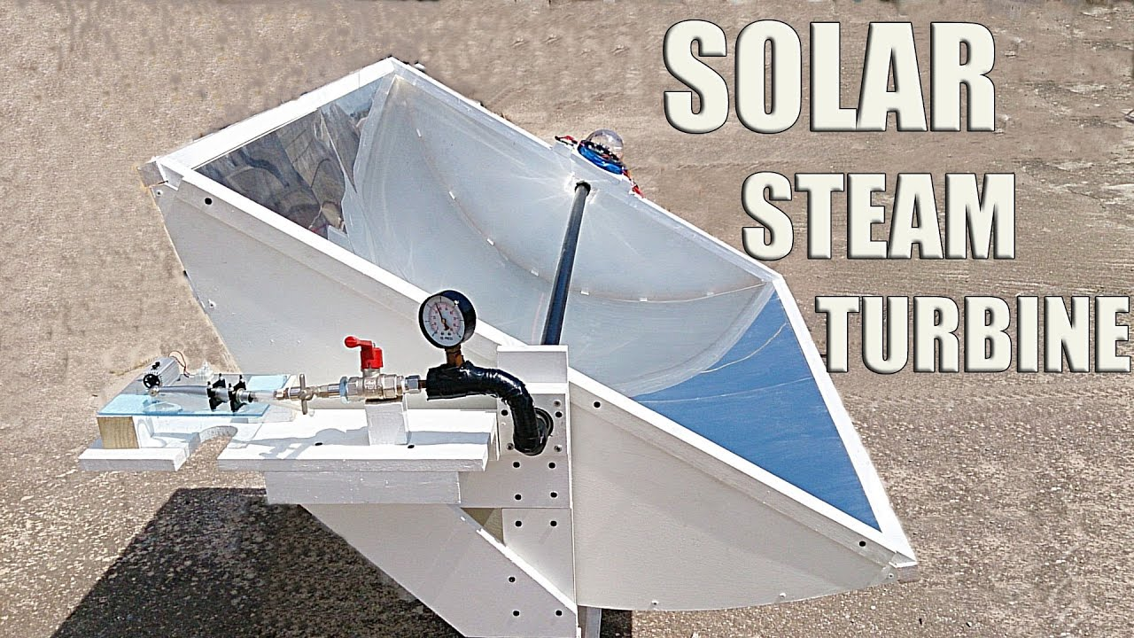 Solar Steam Powered Turbine Generator - Part 2/2 - YouTube