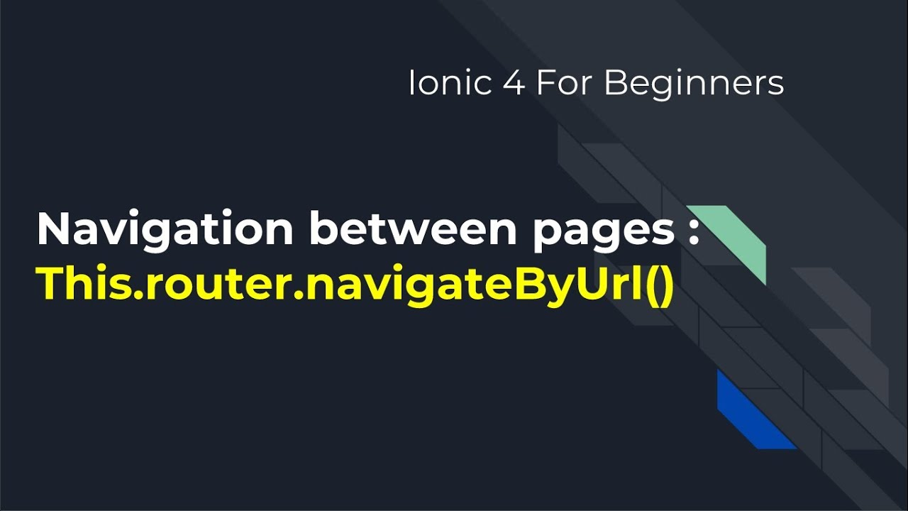 Ionic 4 for Beginners : Navigation between pages - YouTube