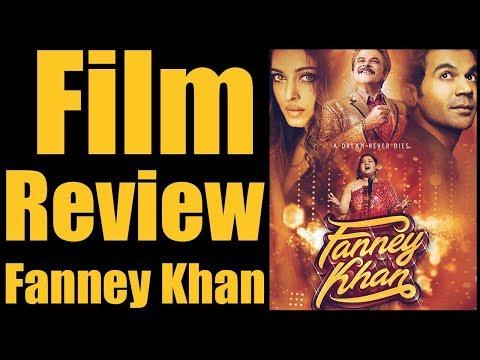 Movie Review Fanney Khan in Hindi | Anil Kapoor, Aishwarya Rai, Rajkummar Rao