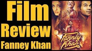 Movie Review Fanney Khan in Hindi   Anil Kapoor, Aishwarya Rai, Rajkummar Rao