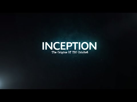 INCEPTION - The Origins of T20 Cricket