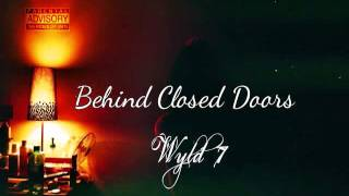 Wyld 7 - Behind Closed Doors (7s Are Wyld)