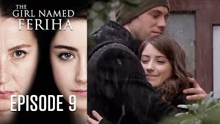 The Girl Named Feriha - Episode 9