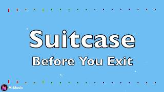 Before You Exit - Suitcase (Lyric video)