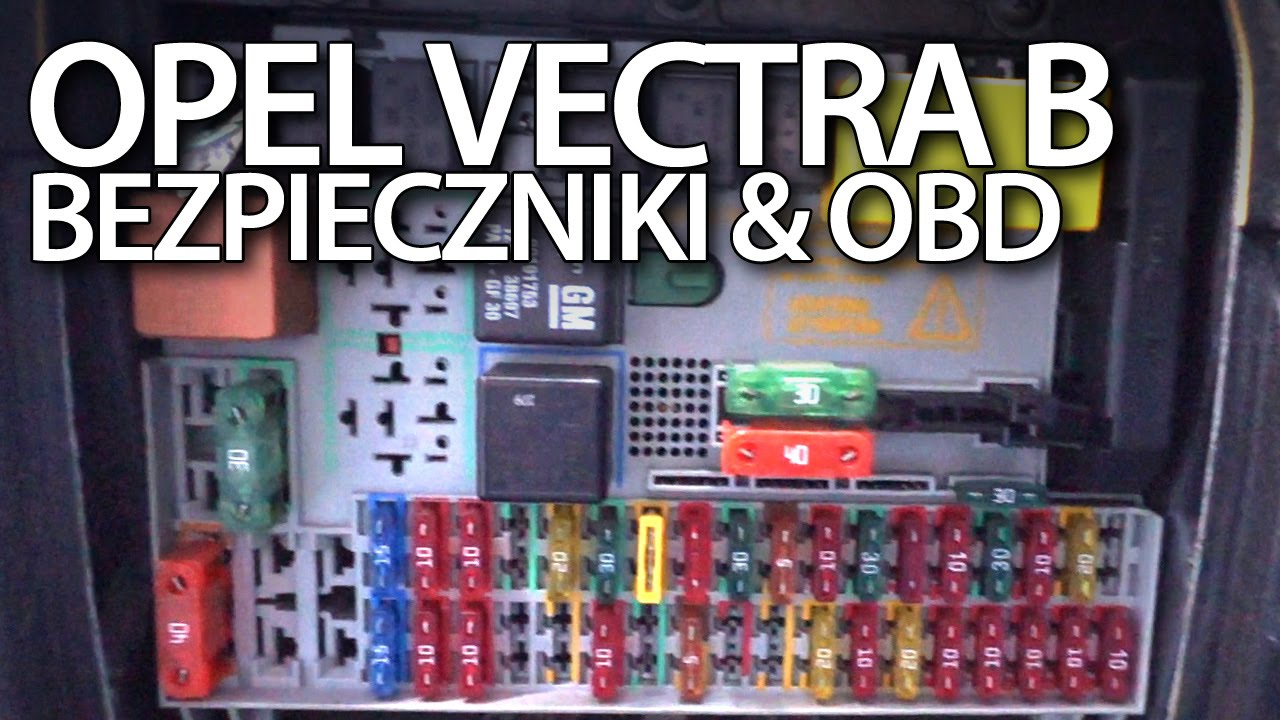 Astra Fuse Box Auto Electrical Wiring Diagram H Problem Gdzie S U0105 Bezpieczniki I Port Obd W Opel Vectra B