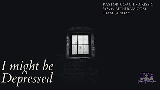 I Might be #Depressed // Be The Ram Global Fellowship #Sunday #Church #Service