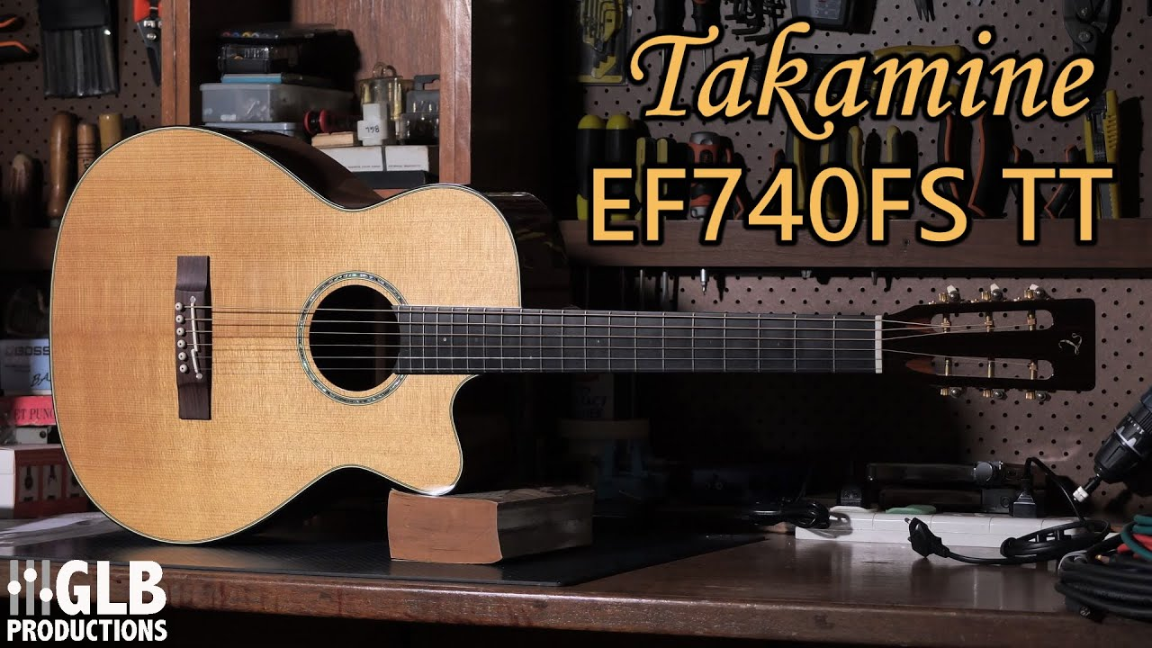 Takamine EF740FS TT Review