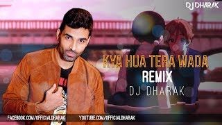 Kya Hua Tera Wada (Remix) - Animated  - Dj Dharak
