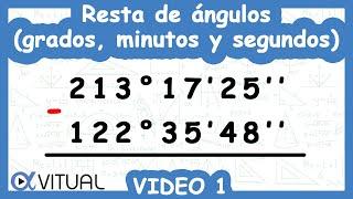 Resta de ángulos (grados, minutos y segundos) ejemplo 1 de 4   Trigonometría - Vitual