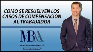 Lesiones de trabajo-Como Resuelven Casos De Compensacion al Trabajador -Abogado en Los Angeles