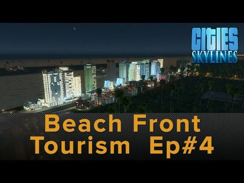 Cities Skylines After Dark: Beachfront Tourism and Recreation - Episode 4