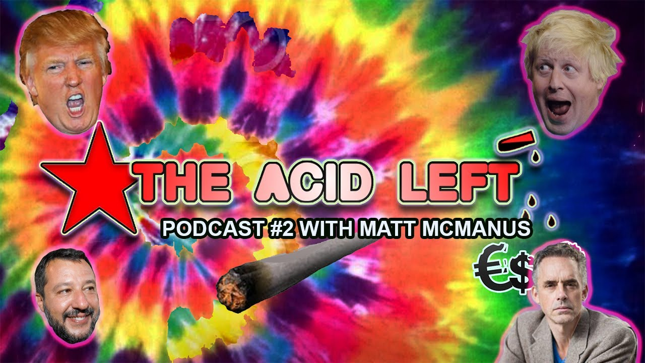 The Acid Left Podcast #2: Acid Left vs Postmodern Conservatism