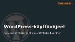 WordPress käyttöohjeet - Puhelinsoittolinkin ja Skype-soittolinkin luominen