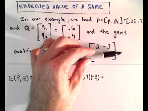 Game Theory , Part 5 ( Expected Value of a Game )