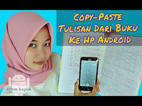 Cara Menyalin Tulisan Dari Kertas Atau Buku Ke Ponsel Tanpa Harus Ngetik