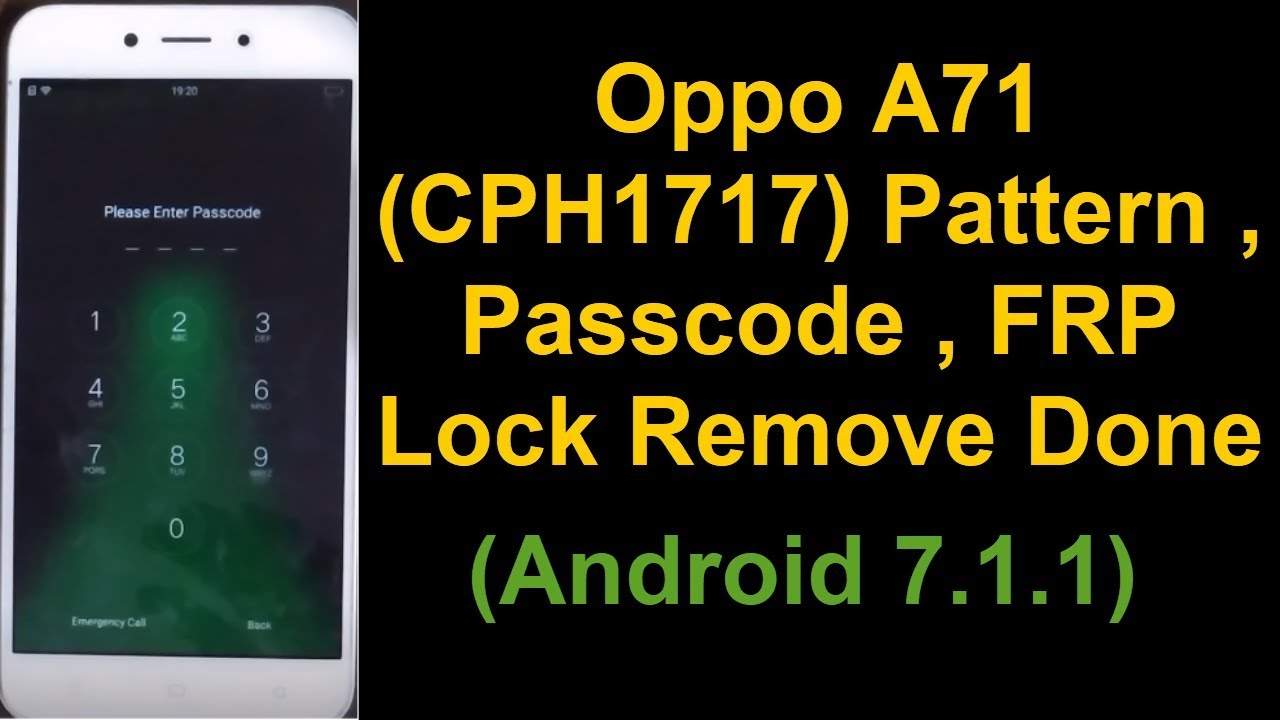 Oppo A71 (CPH1717) Pattern, Passcode, FRP & Pin Lock Remove Done Without  Box (Android 7 1 1) 2018 by Mobile Solution Point