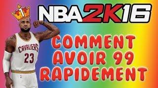 COMMENT AVOIR 99 RAPIDEMENT NBA 2K16