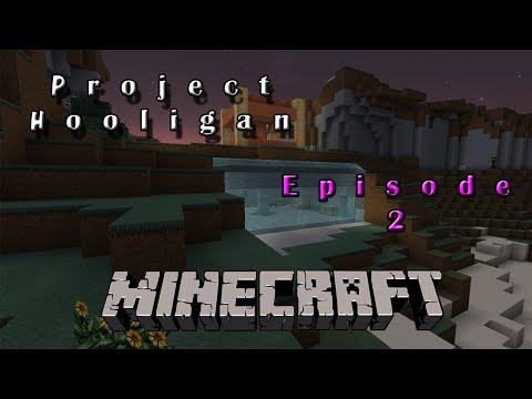 """Project Hooligan : """"MINING AND A SERIES NAME!"""" : Episode 2"""