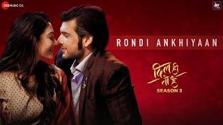 Rondi Ankhiyaan Dil Hi To Hai Season 3 Akhil Sachdeva & Lisa Mishra