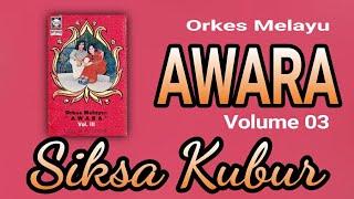 O.M. AWARA VOLUME 03 - SIKSA KUBUR (FULL ALBUM)