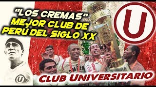 CLUB UNIVERSITARIO - Los Cremas,  Mejor Club de Perú del Siglo XX - Clubes del Mundo