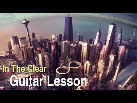 In The Clear by Foo Fighters (Guitar lesson / Cover)