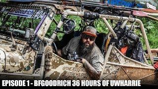 Episode 1 - BFGoodrich 36 Hours of Uwharrie