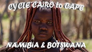 Cycle Cairo to Cape Town Ep. 6 - Botswana and Namibia : Into the wild - Bicycle Touring Africa HD