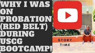 WHY I WAS ON PROBATION DURING USCG BOOTCAMP VLOG 014