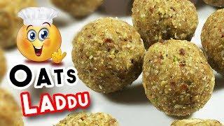 oats Laddu Recipe | Instant oats Recipes | Healthy oats Laddu | Delicious Food