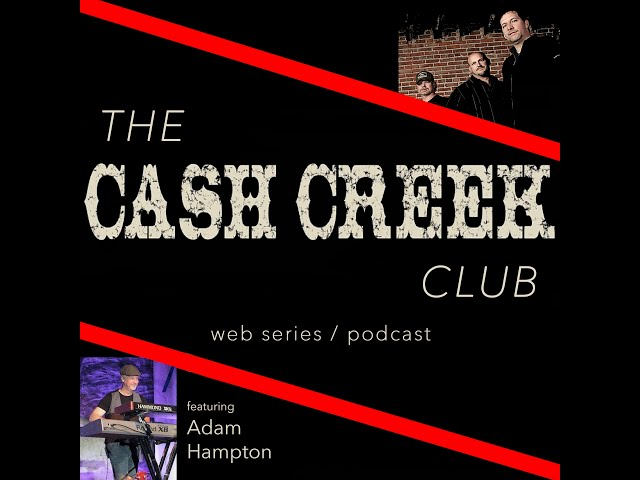 The Cash Creek Club #29 (special guest Adam Hampton) Country Music Talk Show