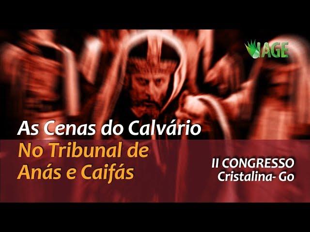 121 - II Congresso Cristalina Go - No Tribunal de Anás e Caifás