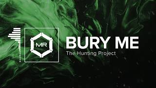 The Hunting Project - Bury Me [HD]