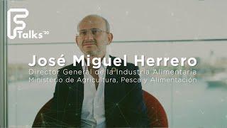 Entrevista a José Miguel Herrero -  DG Industria Alimentaria MAPA - Ftalks20 (KMZERO)