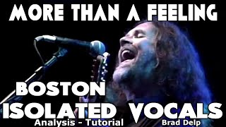 Boston - More Than A Feeling - Brad Delp - Isolated Vocals - Analysis and Tutorial - Recording Tips