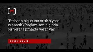 Ruşen Çakır Erdoğan olgusunu artık siyasal İslamcılık bağlamının dışında bir yere taşımakta y