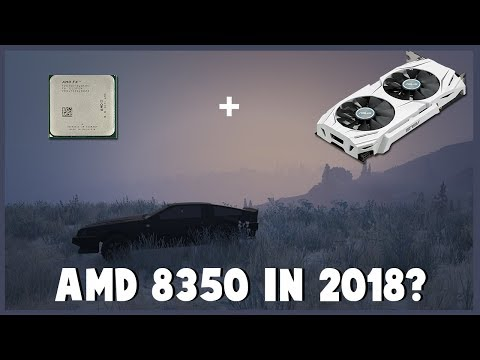 Can You Still Use An AMD FX 8350 In 2018?