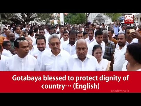 Gotabaya blessed to protect dignity of country… English