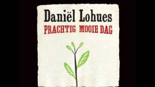 Daniël Lohues - Prachtig mooie dag (2011)