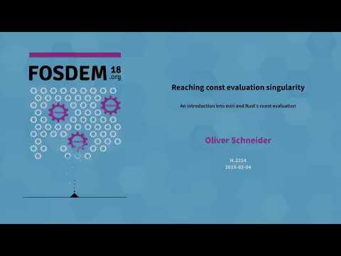 Oliver Schneider - Reaching const evaluation singularity