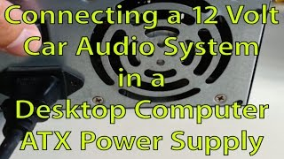Connect Car Stereo on ATX Desktop Power Supply