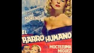 EL BARRO HUMANO-.1955 - Zully Moreno -C.López Moctezuma