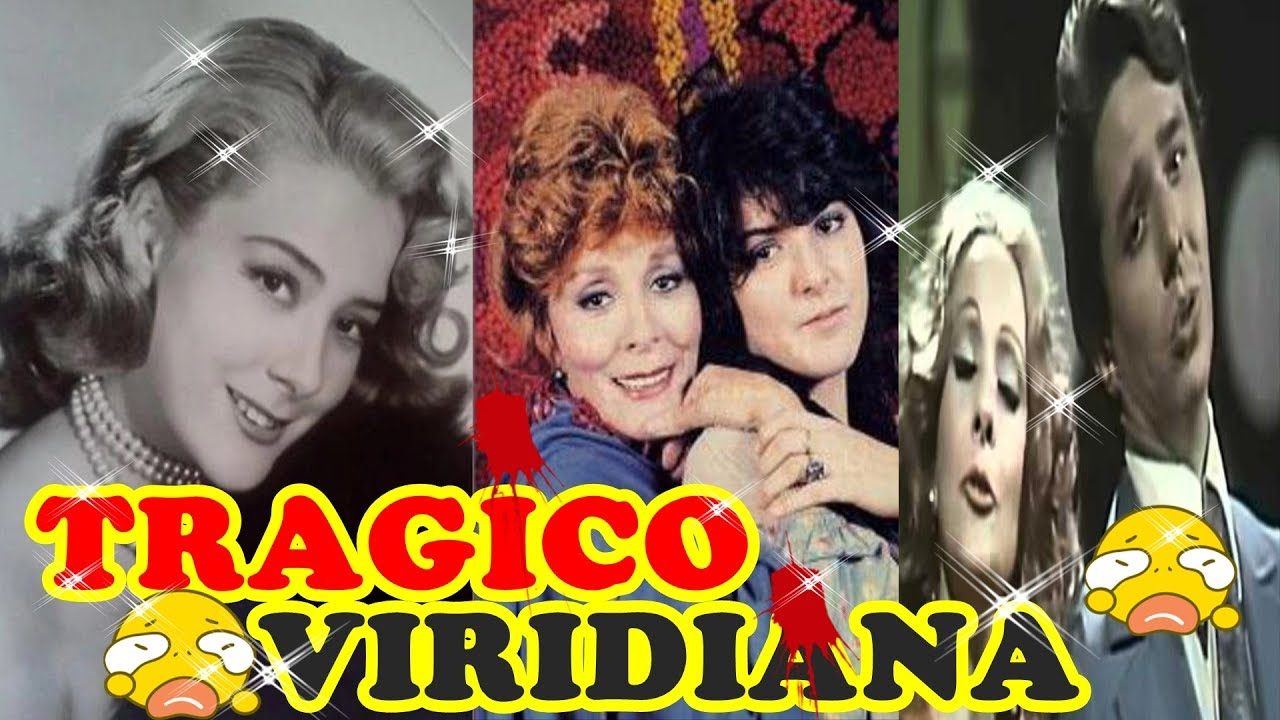 SILVIA PINAL SUS 4 MARIDOS Y TRAGEDIAS ''VIRIDIANA