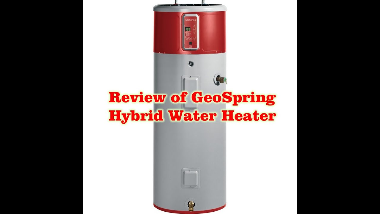 Review Ge Geospring 50 Gallon Hybrid Water Heater