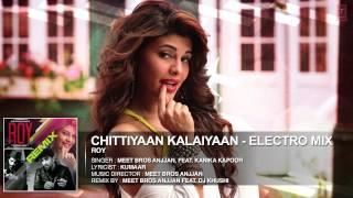 Chittiyaan Kalaiyaan Eletro Mix | Meet Bros Anjjan Feat. Dj Khushi | Roy| T Series