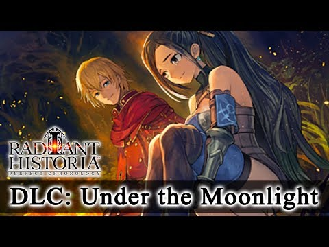 Radiant Historia: Perfect Chronology DLC: Under The Moonlight (Both Decisions) (HQ) No Commentary