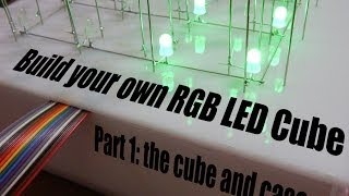 Build Your Own Rgb Led Cube Part 1: The Cube And Case