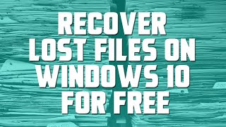 Recover Lost Files On Windows 10 For Free