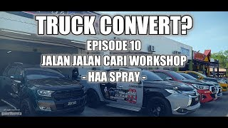 Episode 10 - Jalan Jalan Cari Workshop - HAA Spray